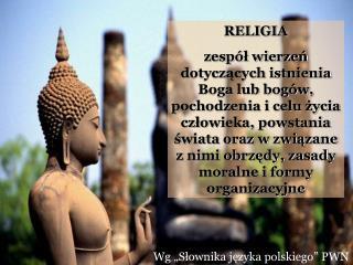 """Wg """"Słownika języka polskiego"""" PWN"""