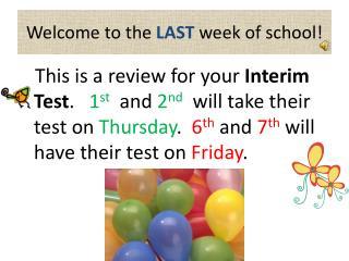 Welcome to the LAST week of school!