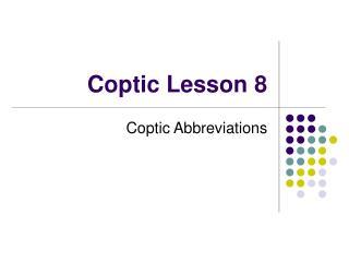 Coptic Lesson 8