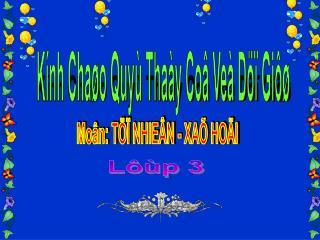 Kính Chaøo Quyù Thaày Coâ Veà Döï Giôø