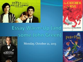 Essay Warm-Up (and  some  John  Green)