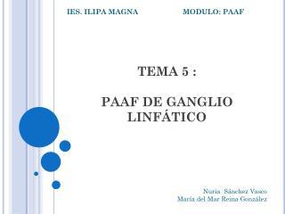 TEMA 5  :   PAAF DE GANGLIO LINFÁTICO