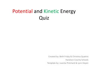 Potential  and  Kinetic  Energy Quiz