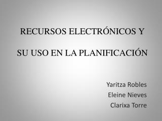 RECURSOS ELECTRÓNICOS Y SU USO EN LA PLANIFICACIÓN