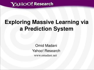 Exploring Massive Learning via a Prediction System