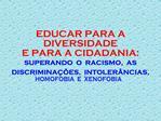 EDUCAR PARA A DIVERSIDADE  E PARA A CIDADANIA: