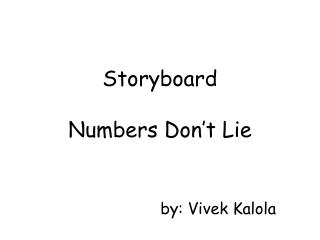 Storyboard Numbers  Don't Lie