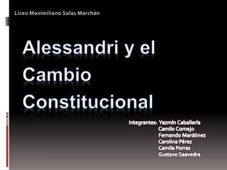 Alessandri y el Cambio Constitucional