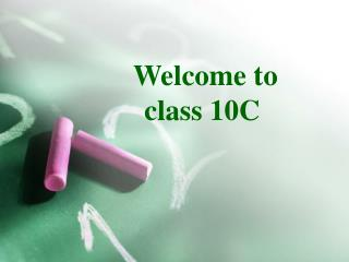 Welcome to class 10C