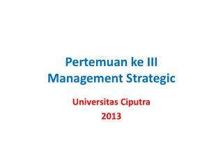 Pertemuan ke III Management Strategic