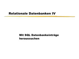 Relationale Datenbanken IV