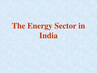 The Energy Sector in India