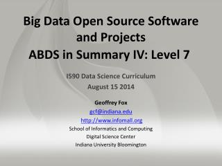 Big Data Open Source Software  and Projects ABDS in Summary IV: Level 7