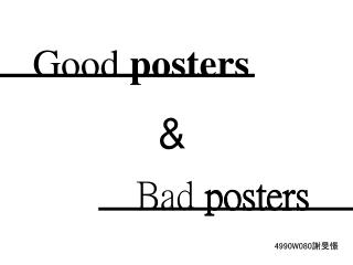 Good  posters