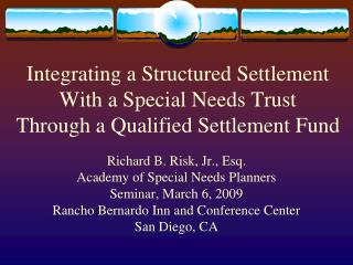 Integrating a Structured Settlement With a Special Needs Trust Through a Qualified Settlement Fund