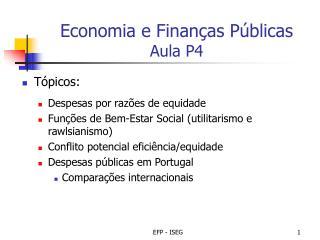 Economia e Finanças Públicas Aula P4