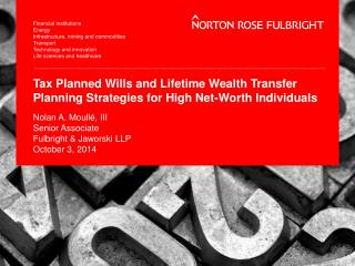 Tax Planned Wills and Lifetime Wealth Transfer Planning Strategies for High Net-Worth Individuals