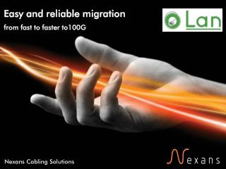 Easy and reliable migration from fast to faster to100G
