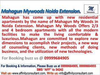 Mahagun MyWoods @ 09999684905, Mahagun MyWoods Noida Extensi