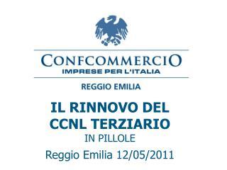 IL RINNOVO DEL  CCNL TERZIARIO IN PILLOLE Reggio Emilia 12/05/2011