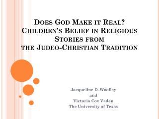 Does God Make it Real? Children�s Belief in Religious Stories from  the Judeo-Christian Tradition