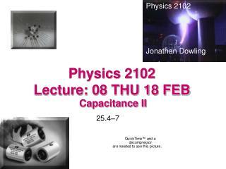 Physics 2102  Lecture: 08 THU 18 FEB
