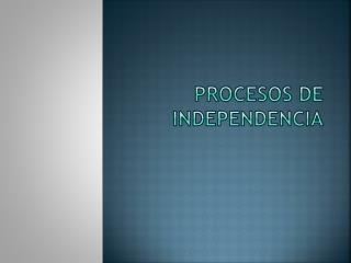 Procesos de independencia