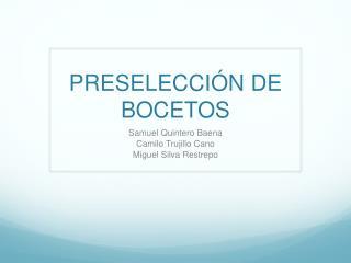 PRESELECCIÓN DE BOCETOS