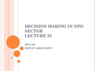 DECISION MAKING IN NPO SECTOR  LECTURE 25