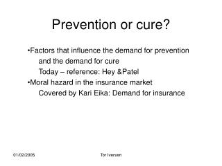 Prevention  or  cure ?