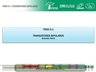 TEMA 5. 1 TRANSISTORES BIPOLARES