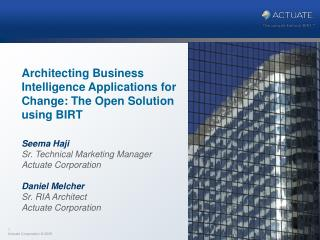 Architecting Business Intelligence Applications for Change: The Open Solution using BIRT