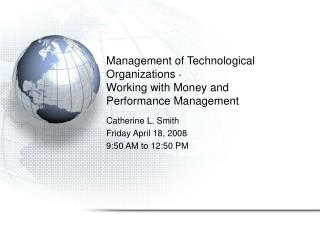 Management of Technological Organizations - Working with Money and  Performance Management
