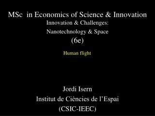 MSc  in Economics of Science & Innovation  Innovation & Challenges: Nanotechnology & Space (6e)