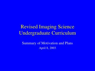 Revised Imaging Science Undergraduate Curriculum
