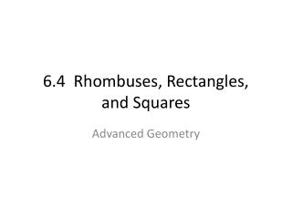 6.4  Rhombuses, Rectangles, and Squares