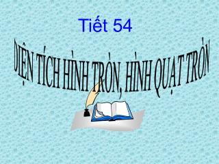 DIỆN TÍCH HÌNH TRÒN, HÌNH QUẠT TRÒN