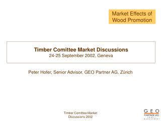 Timber Comittee Market Discussions 24-25 September 2002, Geneva