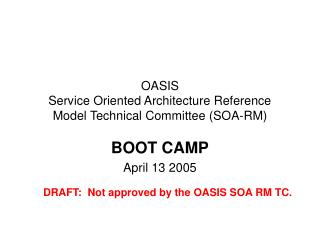OASIS  Service Oriented Architecture Reference  Model Technical Committee SOA-RM