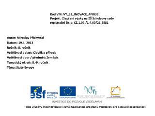 Autor: Miroslav Přichystal Datum:  19 .4 . 2013 Ročník:  8.  ročník