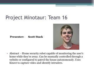 Project Minotaur: Team 16