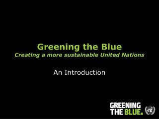Greening the Blue Creating a more sustainable United Nations