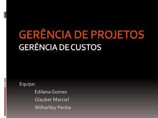 Gerência de projetos Gerência de custos