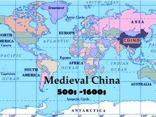 Medieval China 500s -1600s