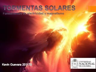 TORMENTAS SOLARES Fundamentos de electricidad y magnetismo