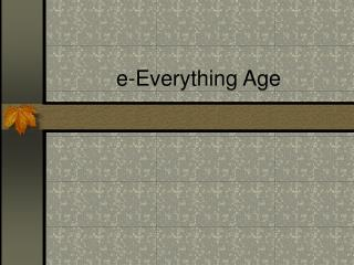 e-Everything Age