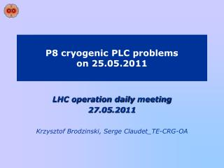 P8 cryogenic PLC problems  on 25.05.2011