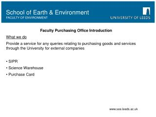 Faculty Purchasing Office Introduction What we do Provide a service for any queries relating to purchasing goods and ser