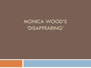 Monica Wood's  'disappearing'