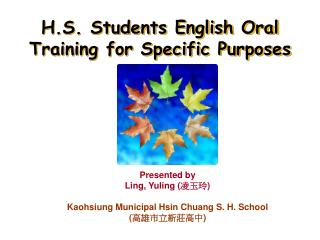 H.S. Students English Oral Training for Specific Purposes